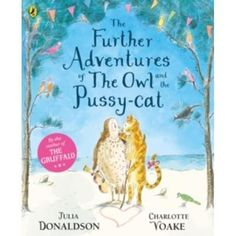 Buy The Further Adventures of the Owl and the Pussy-cat by Julia Donaldson at Mighty Ape NZ. A paperback and CD edition of The Further Adventures of the Owl and the Pussy-cat by Julia Donaldson and Charlotte Voake The Owl and the Pussy-cat sai. Best Children Books, Childrens Books, Gruffalo's Child, Edward Lear, Cat Online, Fiction, Ladybird Books, The Pussycat, Thing 1