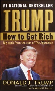 Trump: How to Get Rich by Donald J. Trump https://www.amazon.com/dp/B000FC1BI8/ref=cm_sw_r_pi_dp_x_irhEybRZPX01V