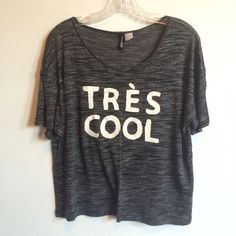 """""""Très Cool"""" Cropped Tee Self-explanatory! Soft fabric. Loose fit but not necessarily a crop top unless your chest is big, like mine. Cute with a white tank underneath & leggings. Bundles get 10% off. H&M Tops"""