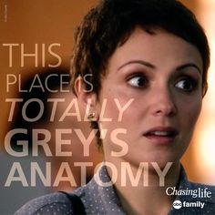"""This place is TOTALLY Grey's Anatomy."" - April 