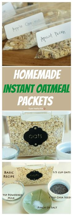 FOOD - Homemade Instant Oatmeal Packets. For a healthy, quick, and inexpensive breakfast, making your own homemade oatmeal packets is the way to go! http://www.superhealthykids.com/homemade-instant-oatmeal-packets/
