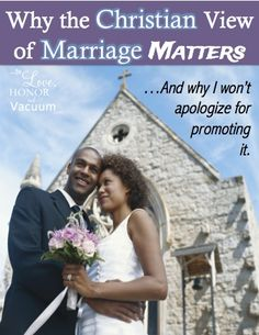 Christian View of Marriage--it matters! (And it makes sex better, too. :)  Love this post!