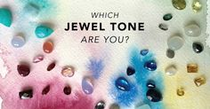 "Check out ""Which Jewel Tone are you?"""