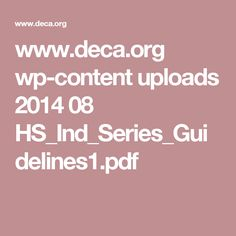 www.deca.org wp-content uploads 2014 08 HS_Ind_Series_Guidelines1.pdf