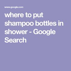 where to put shampoo bottles in shower - Google Search