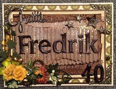 made by Annelie...: Fredrik 40 år