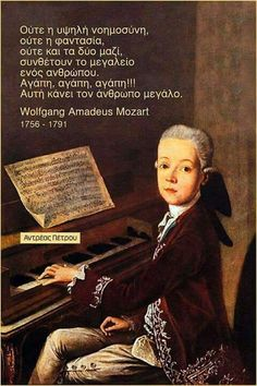 Amadeus Mozart, Greek Quotes, English Quotes, Be A Better Person, Meant To Be, Activities, Thoughts, Sayings, Words