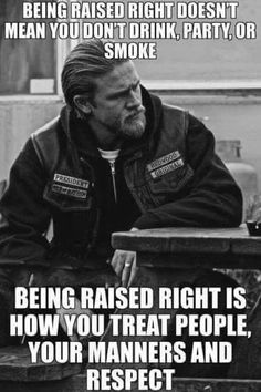 """""""Being raised right doesn't mean you don't drink, party, or smoke. Being raised right is how you treat people, your manners, and respect. Now Quotes, True Quotes, Great Quotes, Quotes To Live By, Motivational Quotes, Funny Quotes, Inspirational Quotes, Funny Memes, Raised Right"""
