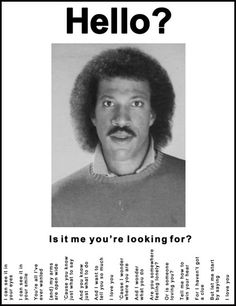 Hilarious!  Lionel Richie - Hello. SheRa, this made me think of you!
