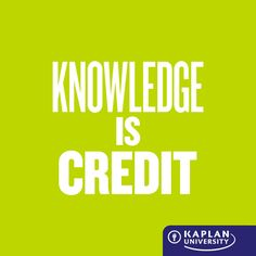 See how your knowledge and experience can give you the power to graduate faster at Kaplan University.