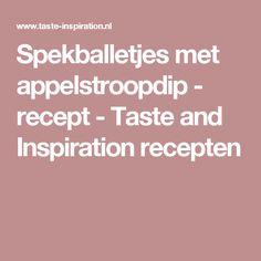 Spekballetjes met appelstroopdip - recept - Taste and Inspiration recepten