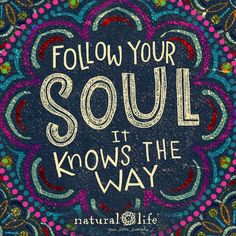 Follow your soul, it knows the way. #inspirationalquotes #motivationalquotes #inspirational #inspiring #soul #quotes