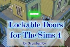 Mod The Sims - Door Locks for TS4 - Version 3c