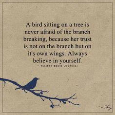 Always believe in yourself - http://themindsjournal.com/always-believe-in-yourself/
