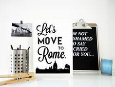 """Let's Move to Rome"" Print Italy Typography by SacredandProfane  #rome, #letsmoveto, #travel #travelprint, #italy, #destination, #typography, #europe, #etsy, #handmade, #poster, #sacredandprofane, #sacredandprofanedesigns"