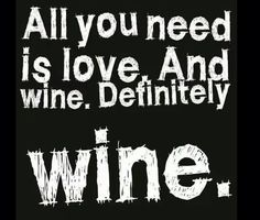 All you need is love & wine.
