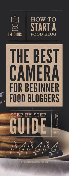 The Best Camera For Food Bloggers