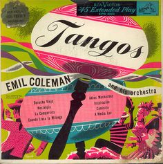 """Positively brilliant cover for """"Tangos"""" by Emile Coleman and his Orchestra. Lp Cover, Vinyl Cover, Cover Art, Cool Album Covers, Album Cover Design, Vintage Graphic Design, Graphic Design Illustration, Extended Play, Tango"""