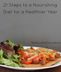 21 Steps to a Nourishing Diet (for a healthier new year)