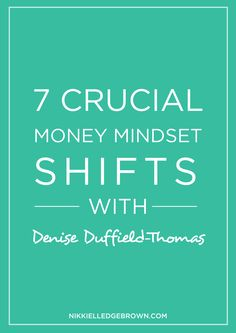 Which of these mindset shifts resonates with YOU the most? (More importantly, what will you do to shift it?)