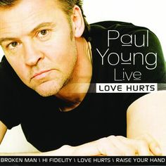 Paul Young - Live: Love Hurts