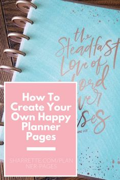 The Happy Planner - Creating your Own Planner Pages - Sharrette - - How to steps on creating and your own planner pages for the Happy Planner or any other customizable planner. Happy Planner Teacher, Create 365 Happy Planner, Create Your Own Planner, Mini Happy Planner, The Happy Planner Inserts, Design Your Own Planner, Arc Planner, Planner Tips, Project Planner
