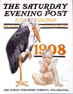 The Saturday Evening Post, December (Cover art: Baby New Year 1908 by JC Leyendecker) Vintage Illustration, American Illustration, Old Magazines, Vintage Magazines, Caricatures, Baby New Year, Jc Leyendecker, Norman Rockwell Art, Saturday Evening Post
