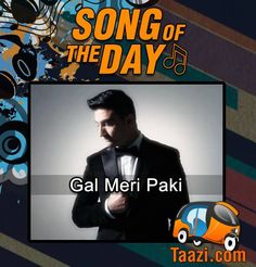 *Song Of The Day* #Galmeripakiaa by Sibte Hassan is making waves everywhere. Dedicate this song to your loved ones:http://taazi.com/gal-meri-paki-aa-by-sibte-hassan #Pop #RnB