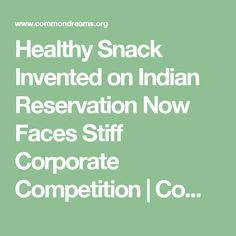 Healthy Snack Invented on Indian Reservation Now Faces Stiff Corporate Competition | Common Dreams | Breaking News & Views for the Progressive Community