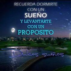 Acuestate con un sueño y levantate con un proposito #frasesconimagenes #dulcessueños #robertoyelva