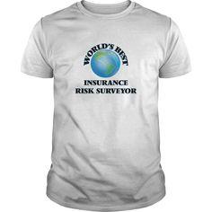 World's Best Insurance Risk Surveyor T-Shirts, Hoodies. Get It Now ==> https://www.sunfrog.com/Jobs/Worlds-Best-Insurance-Risk-Surveyor-White-Guys.html?id=41382