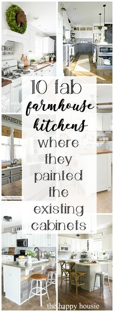 10 Fab Farmhouse Kitchen Makeovers {where they painted the existing cabinets} - The Happy Housie