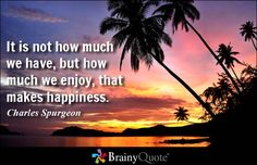 Happiness Quotes - BrainyQuote