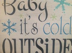 Baby I'ts Cold Outside primitive wood sign holiday by djantle, $30.00