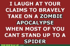 But zombies are stupid and slow, and have at most 2 legs and 2 eyes. LOL!