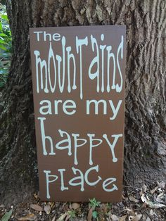 So very true! Mountains are my Happy Place Hand Painted Sign by PurePaintedSigns Hiking Quotes, Travel Quotes, Quotes To Live By, Me Quotes, New Adventure Quotes, Adventure Awaits, Mountain Quotes, The Mountains Are Calling, Hand Painted Signs