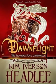 Tome Tender: Dawnflight by Kim Iverson Headlee  (The Dragon's D...