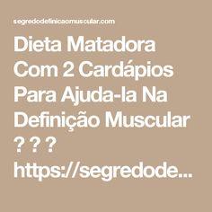 Dieta Matadora Com 2 Cardápios Para Ajuda-la Na Definição Muscular 💪 👊 ➡ https://segredodefinicaomuscular.com/dieta-matadora-com-2-cardapios-para-ajuda-la-na-definicao-muscular/  Se gostar do artigo compartilhe com seus amigos :)  #EstiloDeVidaFitness #ComoDefinirCorpo #SegredoDefiniçãoMuscular