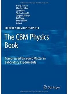The Cbm Physics Book: Compressed Baryonic Matter In Laboratory Experiments