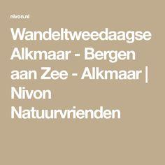 Wandeltweedaagse Alkmaar - Bergen aan Zee - Alkmaar | Nivon Natuurvrienden