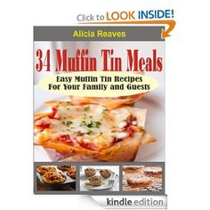 FREE Kindle Cookbook: 34 Muffin Tin Meals! (reg $2.99)