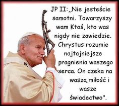 Święty Jan Paweł II Polish Words, Juan Pablo Ii, Pope John, Faith In Humanity, My Spirit, Be A Better Person, Poetry Quotes, Motto, Inspire Me