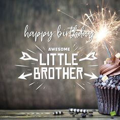 Happy birthday image with cup cake for little brother. Happy Birthday Brother Wishes, Happy Birthday Notes, Cute Birthday Wishes, Birthday Prayer, Birthday Wishes For Daughter, Birthday Wishes Quotes, Happy Birthday Funny, Happy Birthday Images, Birthday Greetings