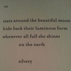 """""""Stars around the beautiful moon ..."""" -Sappho, translated by Anne Carson"""