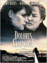 Dolores Claiborne sorti en 1995 et réalisé par Taylor Hackford Avec Kathy Bates, Jennifer Jason Leigh, Christopher Plummer