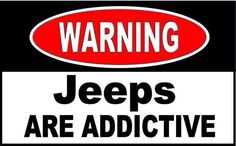 Warning: Jeeps Are Addictive Jeep Wrangler Yj, Jeep Xj, Jeep Truck, Jeep Wrangler Unlimited, Jeep Humor, Jeep Funny, Jeep Quotes, E90 Bmw, Cool Jeeps