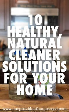 Are you looking for a more natural way to clean your home this spring? Click here for 10 healthy, natural cleaner solutions to DIY a clean home and start spring cleaning with these recipes today! #springcleaning #naturalcleaning #homemadecleaner #naturalh