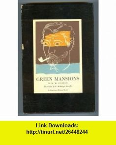 Green Mansions A Romance of the Tropical Forest W.H. Hudson, E. McKnight Kauffer, John Galsworthy ,   ,  , ASIN: B000ONME34 , tutorials , pdf , ebook , torrent , downloads , rapidshare , filesonic , hotfile , megaupload , fileserve