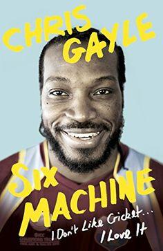 Book: Six Machine: I Don'T Like Cricket... I Love It