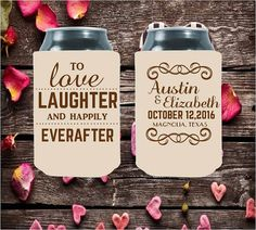 Wedding Can Coolers  To Love Laughter and Happily by moonbeamsnpie... Party favors are an absolute must! But let's face it, between paying for the band, and those really expensive socks, you are probably left with little money for party favors… am I right? You've come to the right place! We've got you covered with our awesome wedding designs! Don't like what you see? We can custom make a unique design just for YOU! Tell us what you have in mind and we will make it happen! Request  a free…